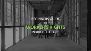 """Two people standing in a construction site with a pool on the left and text saying """"Beginners Guide to Workers Rights in Architecture"""""""